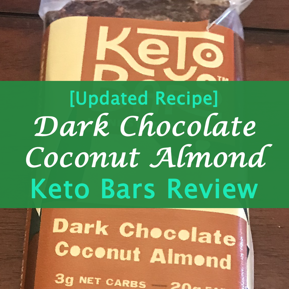 Keto Bars New Recipe - Dark Chocolate Coconut Almond Review