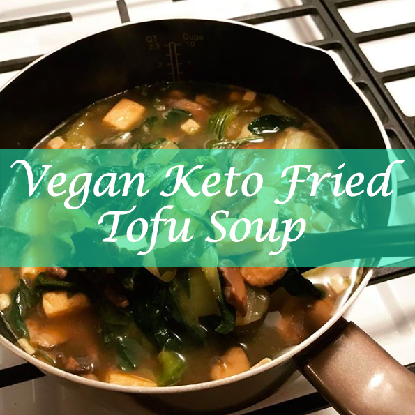 Vegan Keto Fried Tofu Miso Soup Recipe